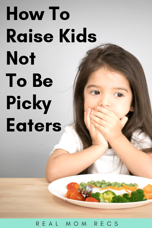Raise Kids Not To Be Picky Eaters