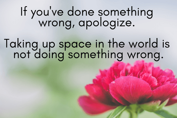 Life Lessons For My Daughters_ Don't Apologize For Taking Up Space